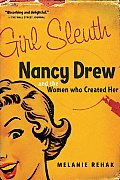 Girl Sleuth Nancy Drew & the Women Who Created Her