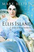 Ellis Island & Other Stories