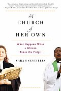 Church of Her Own What Happens When a Woman Takes the Pulpit
