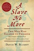 Slave No More Two Men Who Escaped to Freedom Including Their Own Narratives of Emancipation