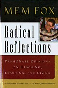 Radical Reflections Passionate Opinions on Teaching Learning & Living
