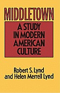 Middletown A Study in Modern American Culture