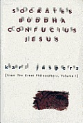 Socrates Buddha Confucius Jesus From the Great Philosophers Volume I
