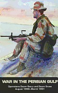 War in the Persian Gulf Operations Desert Shield & Desert Storm August 1990 March 1991 Operations Desert Shield & Desert Storm August 1990