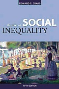 Theories of Social Inequality (5TH 07 Edition)