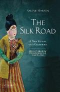 Silk Road A New Documentary History To 1400