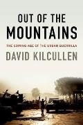 Out Of The Mountains The Coming Age Of The Urban Guerrilla