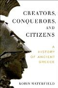 Creators Conquerors & Citizens A History of Ancient Greece