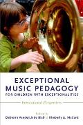 Exceptional Music Pedagogy For Children With Exceptionalities International Perspectives