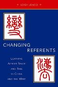 Changing Referents: Learning Across Space and Time in China and the West