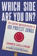 Which Side Are You On 20th Century American History in 100 Protest Songs