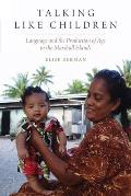 Talking Like Children: Language and the Production of Age in the Marshall Islands