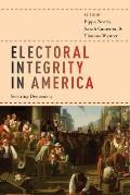 Electoral Integrity in America: Securing Democracy