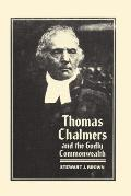 Thomas Chalmers and the Godly Commonwealth in Scotland