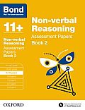 Bond 11+: Non Verbal Reasoning: Assessment Papers Book 2