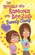 Trouble With Ramona and Beezus