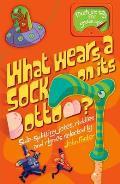 What Wears a Sock on Its Bottom?