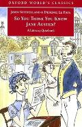So You Think You Know Jane Austen A Literary Quizbook