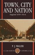 Town, City, and Nation: England in 1850-1914