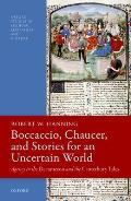 Boccaccio, Chaucer, and Stories for an Uncertain World: Agency in the Decameron and the Canterbury Tales