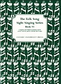 Folk Song Sight Singing Series, Book 6 (07 Edition)
