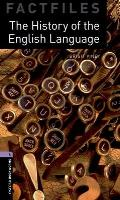 Oxford Bookworms Factfiles: The History of the English Language: Level 4: 1400-Word Vocabulary