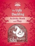 Classic Tales: Level 2: The Ugly Duckling Activity Book & Play