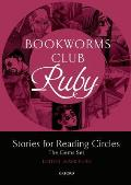 Bookworms Club Stories for Reading Circles: Ruby