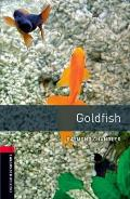 Oxford Bookworms Library: Goldfish1000 Headwords Level 3