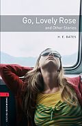 Oxford Bookworms Library: Go, Lovely Rose and Other Stories1000 Headwords Level 3