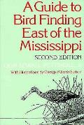 Guide To Bird Finding East Of The Mississi 2nd Edition
