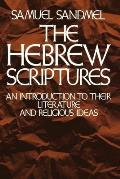 Hebrew Scriptures An Introduction to Their Literature & Religious Ideas