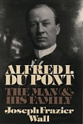 Alfred I Du Pont The Man & His Family