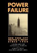 Power Failure: New York City Politics & Policy Since 1960