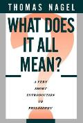 What Does It All Mean A Very Short Introduction to Philosophy
