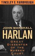 John Marshall Harlan Great Dissenter of the Warren Court
