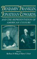 Benjamin Franklin, Jonathan Edwards: And the Representation of American Culture