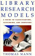 Library Research Models A Guide To Classificat