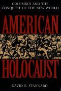 American Holocaust Columbus & the Conquest of the New World