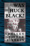 Was Huck Black Mark Twain & African American Voices