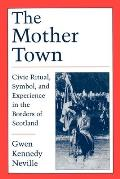 Mother Town Civic Ritual Symbol & Experience in the Borders of Scotland