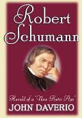 Robert Schumann: Herald of a 'New Poetic Age'