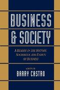 Business & Society A Reader in the History Sociology & Ethics of Business