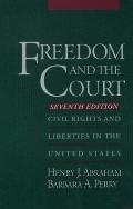 Freedom & The Court Civil Rights & Liberties in the United States 7th Ed