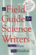 Field Guide For Science Writers