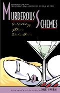 Murderous Schemes An Anthology of Classic Detective Stories