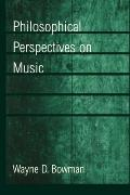 Philosophical Perspectives on Music