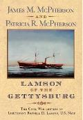 Lamson of the Gettysburg The Civil War Letters of Lieutenant Roswell H Lamson U S Navy