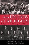 From Jim Crow To Civil Rights The Supreme Court & The Struggle For Racial Equality