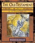 Old Testament A Historical & Literary Introduction to the Hebrew Scriptures